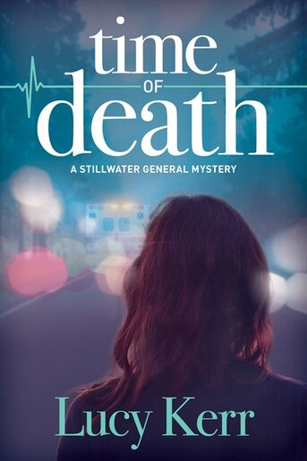 Time Of Death: A Stillwater General Mystery by Lucy Kerr