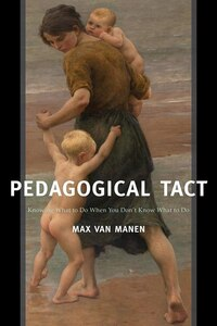 Pedagogical Tact: Knowing What To Do When You Don¿t Know What To Do