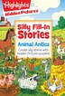 Animal Antics: Create Silly Stories With Hidden Pictures® Puzzles! by Highlights