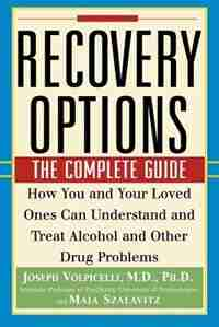 Recovery Options: The Complete Guide by Joseph Volpicelli