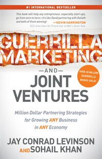 Guerrilla Marketing And Joint Ventures: Million Dollar Partnering Strategies For Growing Any…