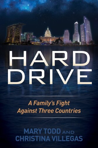 Hard Drive: A Family's Fight Against Three Countries by Mary Todd