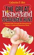 The Great Disneyland Scavenger Hunt: A Detailed Path Throughout The Disneyland And Disney's California Adventure Parks by Catherine F. Olen