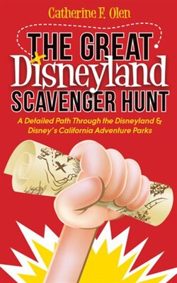 Book The Great Disneyland Scavenger Hunt: A Detailed Path Throughout The Disneyland And Disney's… by Catherine F. Olen