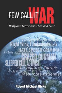 Few Call It War: Religious Terrorism: Then And Now