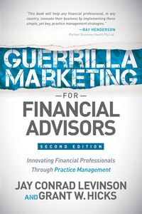 Guerrilla Marketing For Financial Advisors: Transforming Financial Professionals Through Practice…