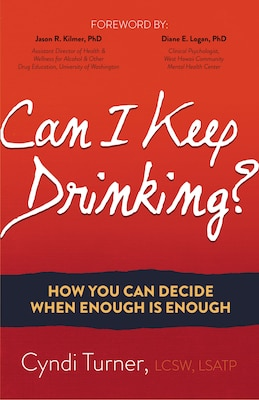 Book Can I Keep Drinking?: How You Can Decide When Enough Is Enough by Cyndi Turner