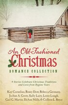 An Old-Fashioned Christmas Romance Collection: 9 Stories Celebrate Christmas Traditions and Love…
