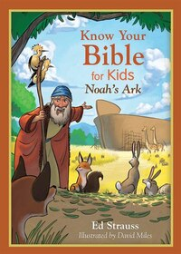 Know Your Bible For Kids: Noah's Ark: My First Bible Reference For 5-8 Year Olds