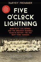 Five O'clock Lightning: Babe Ruth, Lou Gehrig, And The Greatest Baseball Team In History, The 1927…