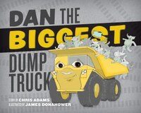 Dan The Biggest Dump Truck