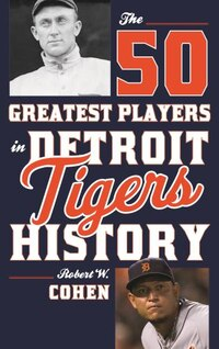 The 50 Greatest Players In Detroit Tigers History