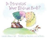 Do Princesses Wear Hiking Boots?