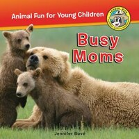 Busy Moms: Busy Moms