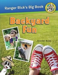 Ranger Rick's Big Book Backyard Fun: Big Book Of Backyard Fun