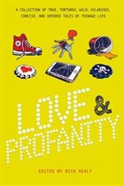 Love & Profanity: A Collection of True, Tortured, Wild, Hilarious, Concise, and Intense Tales of…