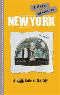 New York: Little Miseries: A Real Taste Of The City by Editors Of Rock Point