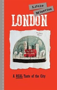 London: Little Miseries: A Real Taste Of The City