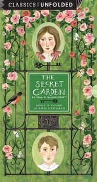 The Secret Garden Unfolded: Retold In Pictures By Becca Stadtlander - See The World's Greatest Stories Unfold In 14 Scenes by Becca Stadtlander