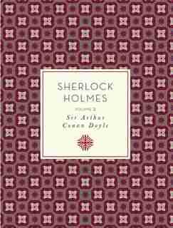 Sherlock Holmes: Volume 2 by Arthur Doyle