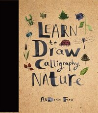 Learn To Draw Calligraphy Nature: 30 Unique Creations