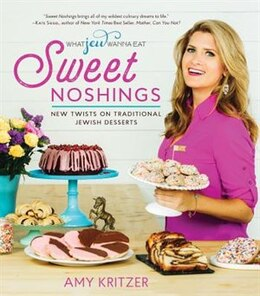 Book Sweet Noshings: New Twists On Traditional Jewish Desserts by Amy Kritzer