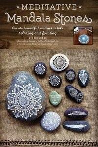 Meditative Mandala Stones: Create Beautiful Designs While Relaxing And Focusing by Maria Mercedes Trujillo Arango
