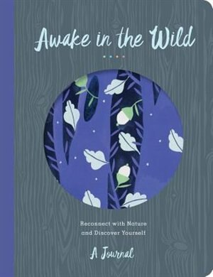 Awake In The Wild: Reconnect With Nature And Discover Yourself - A Journal by Christopher O'Brien