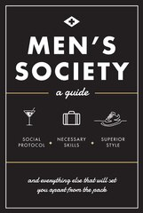Men's Society: Guide To Social Protocol, Necessary Skills, Superior Style, And Everything Else That…