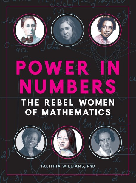 Power In Numbers: The Rebel Women Of Mathematics by Talithia Williams