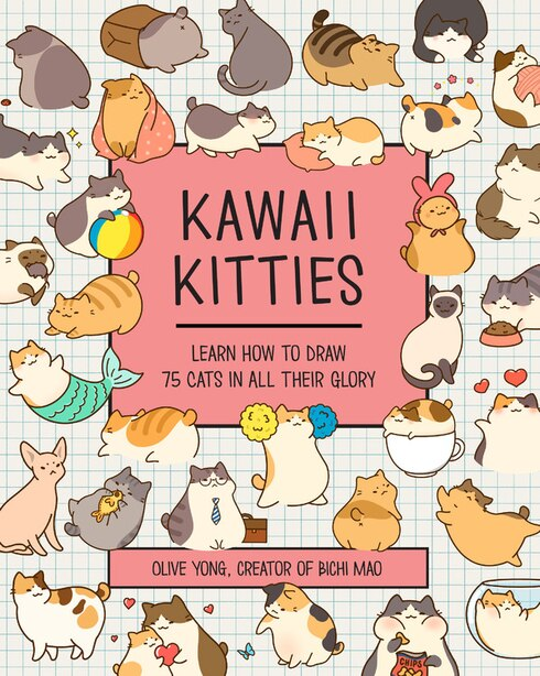 Kawaii Kitties: Learn How To Draw 75 Cats In All Their Glory by Olive Yong
