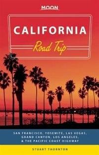 Moon California Road Trip: San Francisco, Yosemite, Las Vegas, Grand Canyon, Los Angeles & The…