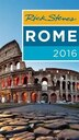Rick Steves Rome 2016 by Rick Steves