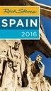 Rick Steves Spain 2016 by Rick Steves