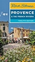Rick Steves Provence & The French Riviera by Rick Steves