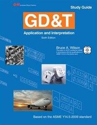 GDandT: Application and Interpretation Study Guide
