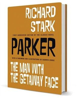 Book Parker: The Man With The Getaway Face By Richard Stark With Illustrations By Darwyn Cooke by Darwyn Cooke