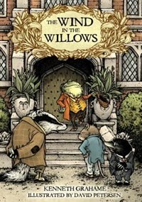 The Wind In The Willows: With Illustrations By David Petersen: With Illustrations By David Petersen