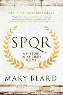 S.p.q.r.: A History Of Ancient Rome by Mary Beard
