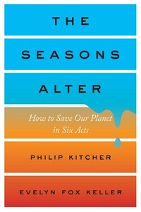 The Seasons Alter: How To Save Our Planet In Six Acts