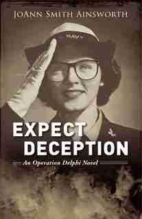 Expect Deception: An Operation Delphi Novel by Joann Smith Ainsworth
