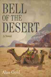 Bell of the Desert: A Novel by Alan Gold