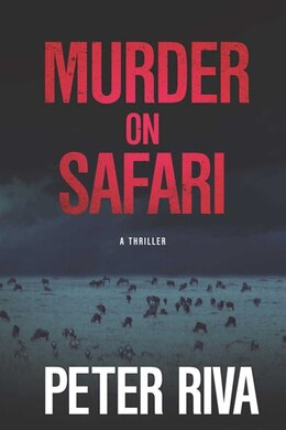 Book Murder on Safari: A Thriller by Peter Riva