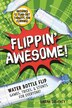 Flippin' Awesome: Water Bottle Flip Games, Tricks and Stunts for Everyone! by Sarah Doughty