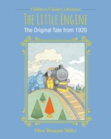 The Little Engine: The Original Tale from 1920