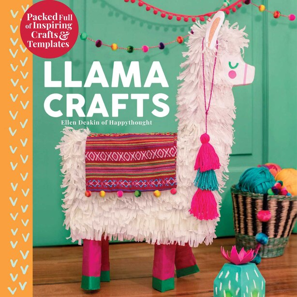 Llama Crafts: Packed Full of Inspiring Crafts and Templates by Ellen Deakin