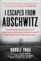 I Escaped from Auschwitz: The Shocking True Story Of The World War Ii Hero Who Escaped  The Nazis…