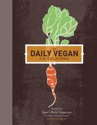 The Daily Vegan: A Guided Journal, Adapted From Vegan's Daily Companion By Colleen Patrick-goudreau
