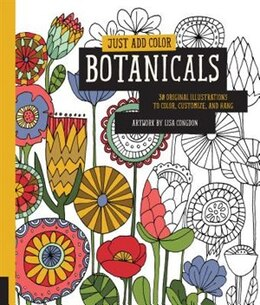 Book Just Add Color: Botanicals: 30 Original Illustrations To Color, Customize, And Hang by Lisa Congdon