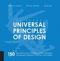 The Pocket Universal Principles Of Design: 150 Essential Tools For Architects, Artists, Designers…